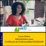 Curso Online Administrativo para Certificado de Profesionalidad ADGD0308