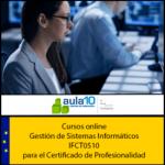 Gestión de Sistemas Informáticos para el certificado de profesionalidad IFCT0510