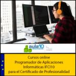 Programador de Aplicaciones Informáticas para certificado profesionalidad IFCI10